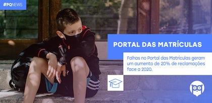 Portal das Matrículas: reclamações aumentaram 20% este ano