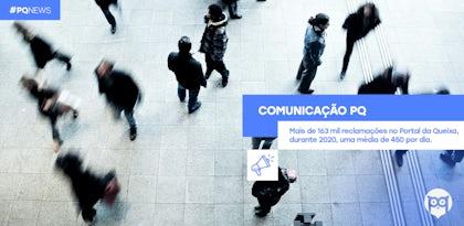 2020: Mais de 163 mil reclamações no Portal da Queixa. Média de 450 por dia.