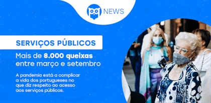Serviços Públicos: Mais de 8.000 queixas entre março e setembro