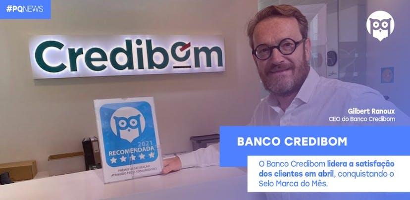 Banco Credibom lidera satisfação dos clientes em abril